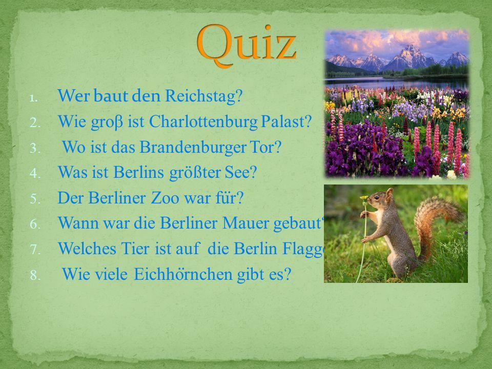 Quiz Wer baut den Reichstag Wie groβ ist Charlottenburg Palast