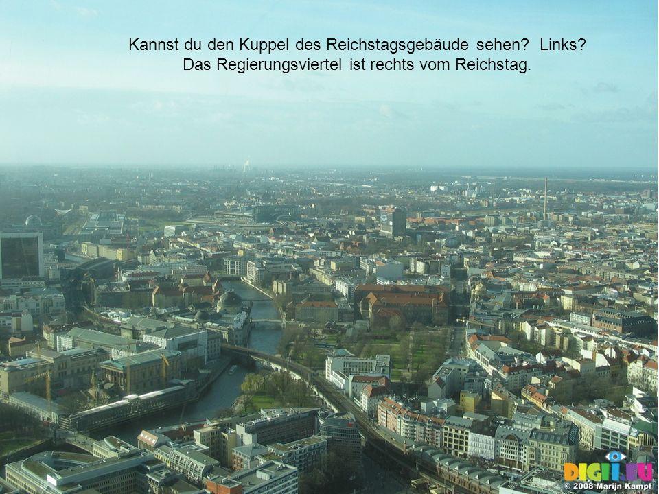 Kannst du den Kuppel des Reichstagsgebäude sehen Links
