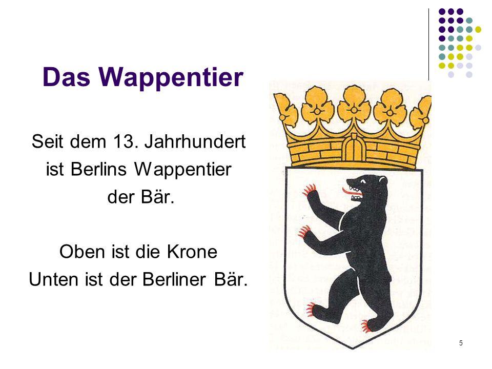Das Wappentier Seit dem 13. Jahrhundert ist Berlins Wappentier