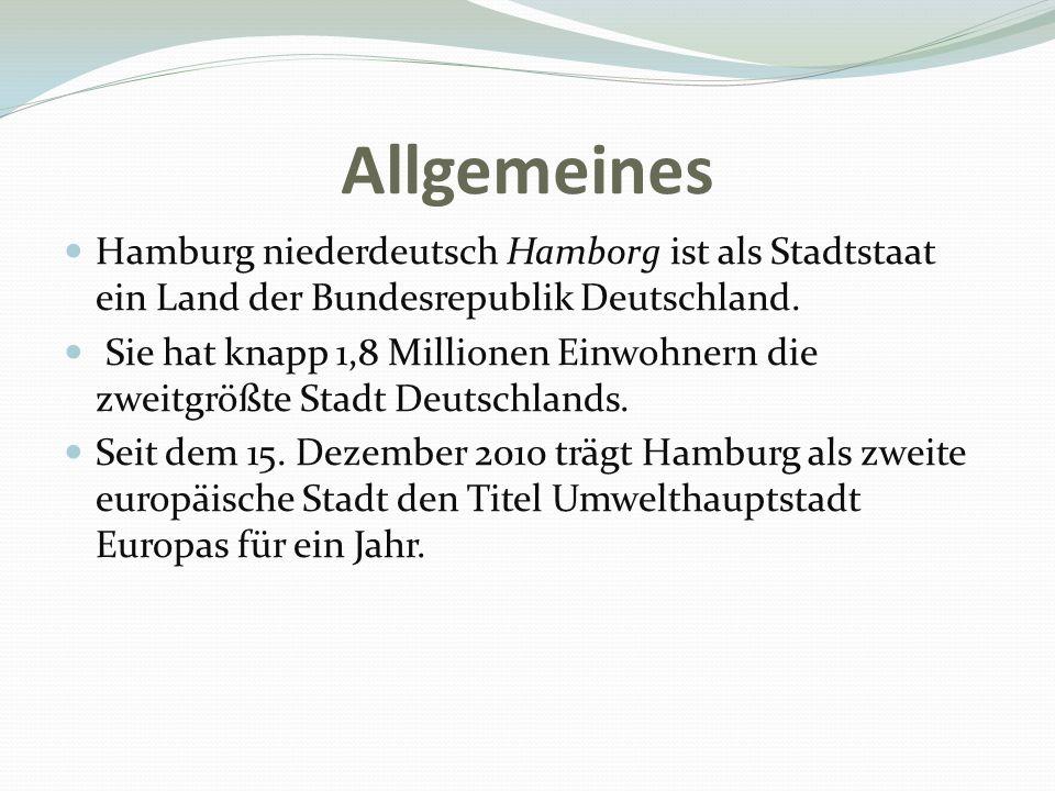 Allgemeines Hamburg niederdeutsch Hamborg ist als Stadtstaat ein Land der Bundesrepublik Deutschland.