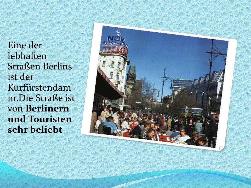 Eine der lebhaften Straßen Berlins ist der Kurfürstendam m