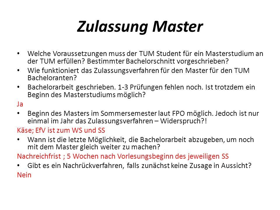 Zulassung Master Welche Voraussetzungen muss der TUM Student für ein Masterstudium an der TUM erfüllen Bestimmter Bachelorschnitt vorgeschrieben