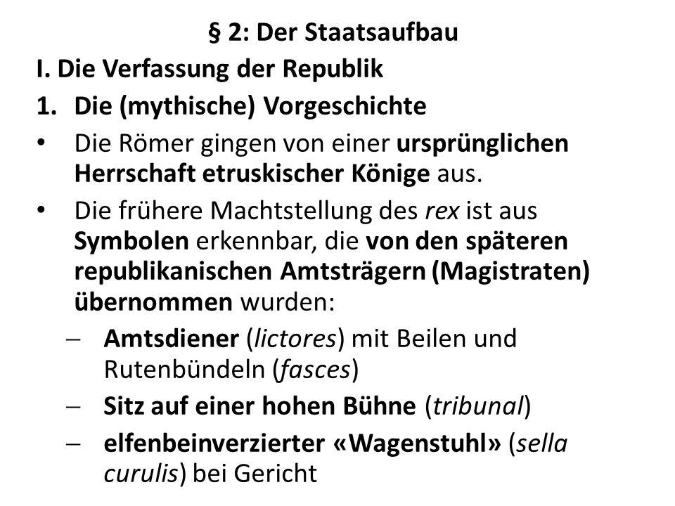 § 2: Der Staatsaufbau I. Die Verfassung der Republik Die (mythische) Vorgeschichte.