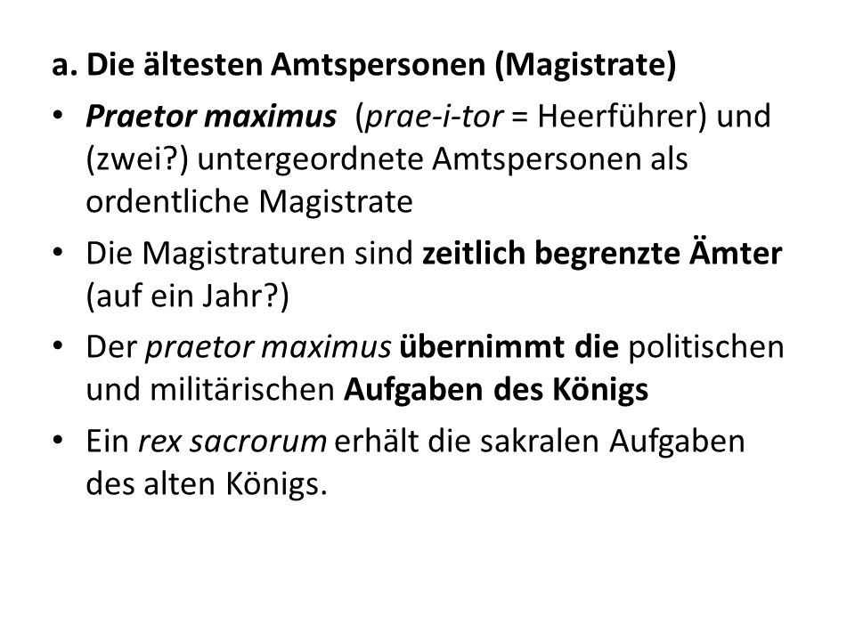 a. Die ältesten Amtspersonen (Magistrate)