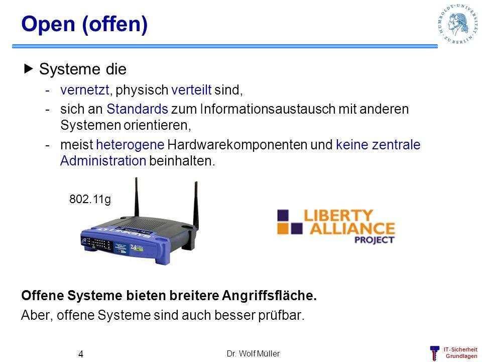 Open (offen) Systeme die vernetzt, physisch verteilt sind,