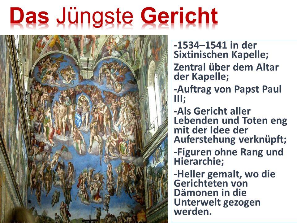 Das Jüngste Gericht -1534–1541 in der Sixtinischen Kapelle;
