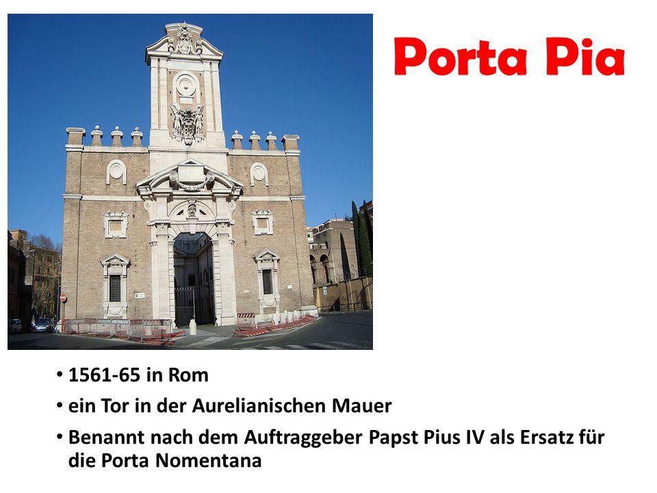 Porta Pia 1561-65 in Rom ein Tor in der Aurelianischen Mauer