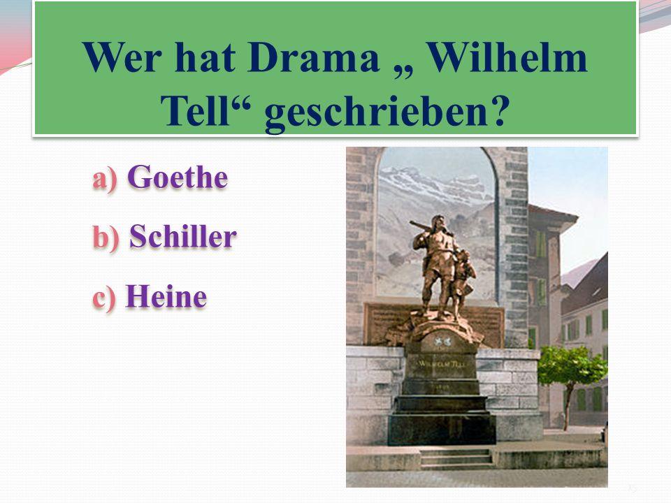 """Wer hat Drama """" Wilhelm Tell geschrieben"""