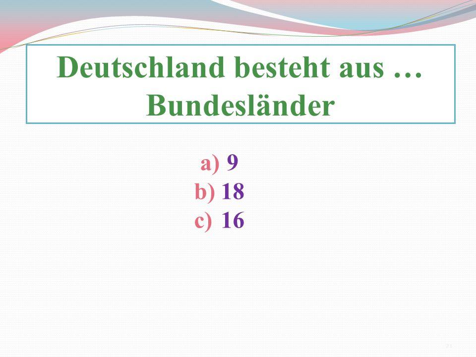 Deutschland besteht aus … Bundesländer