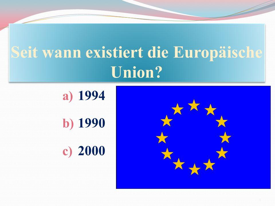 Seit wann existiert die Europäische Union