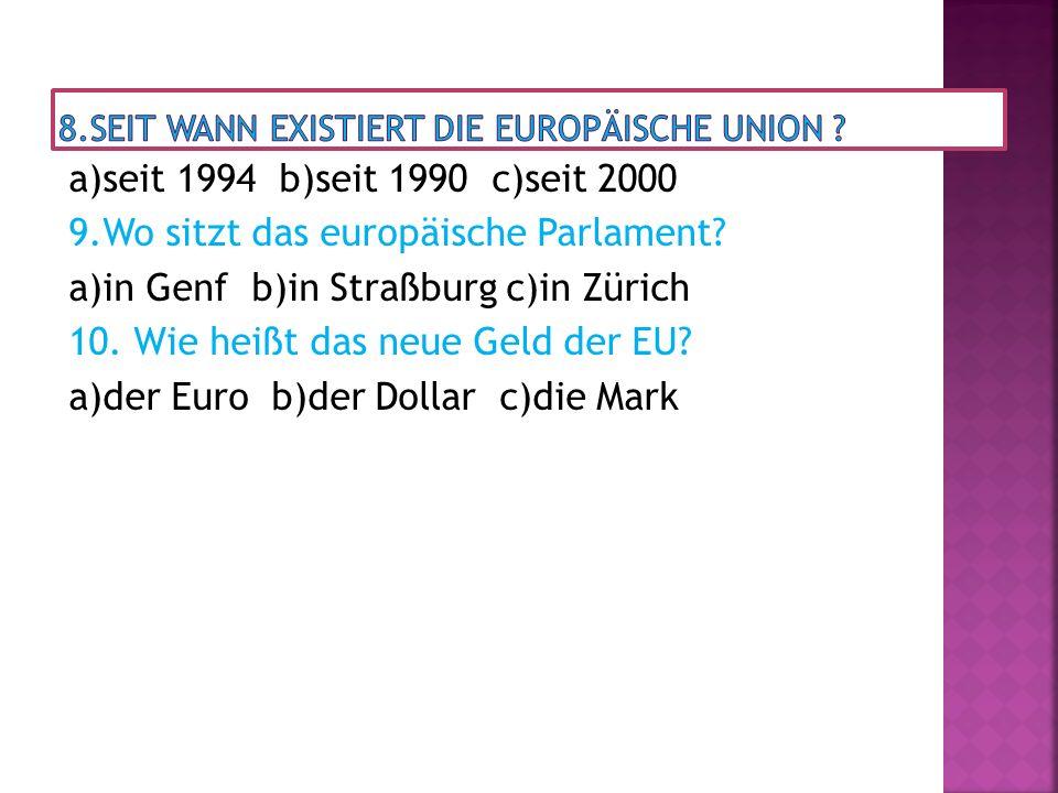 8.Seit wann existiert die Europäische Union