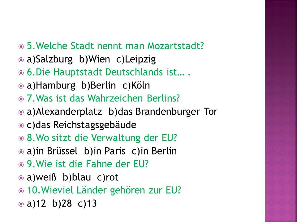5.Welche Stadt nennt man Mozartstadt