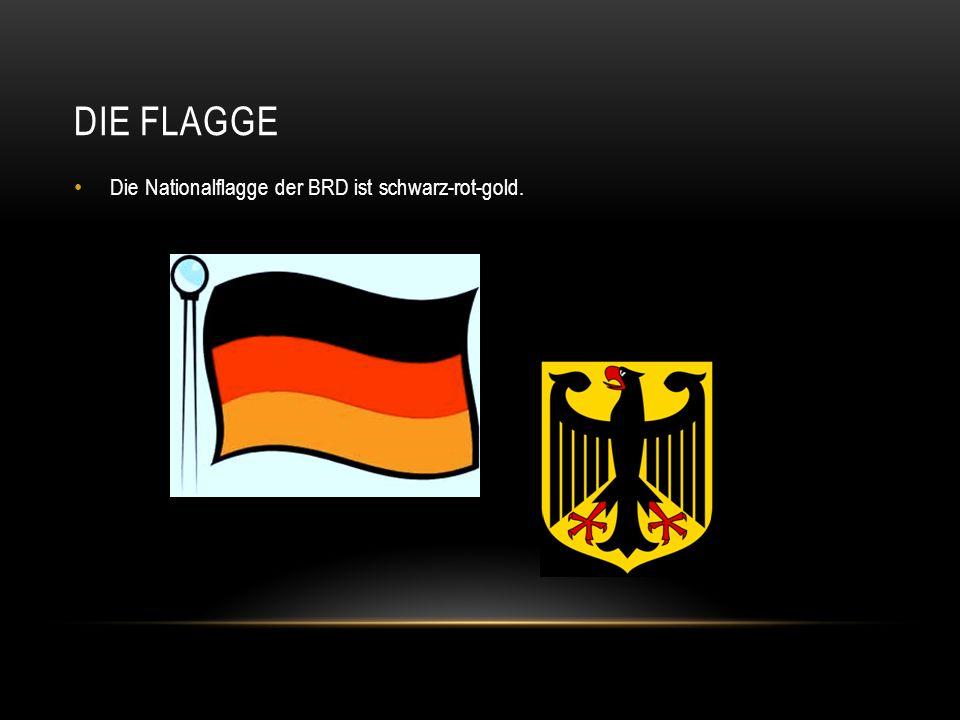 Die flagge Die Nationalflagge der BRD ist schwarz-rot-gold.