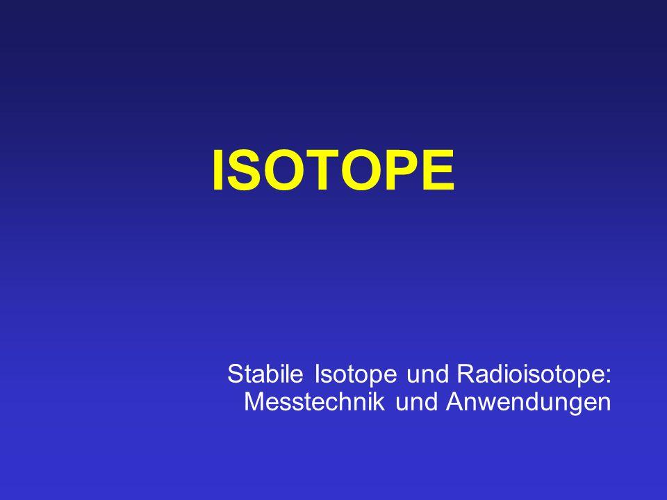 Stabile Isotope und Radioisotope: Messtechnik und Anwendungen