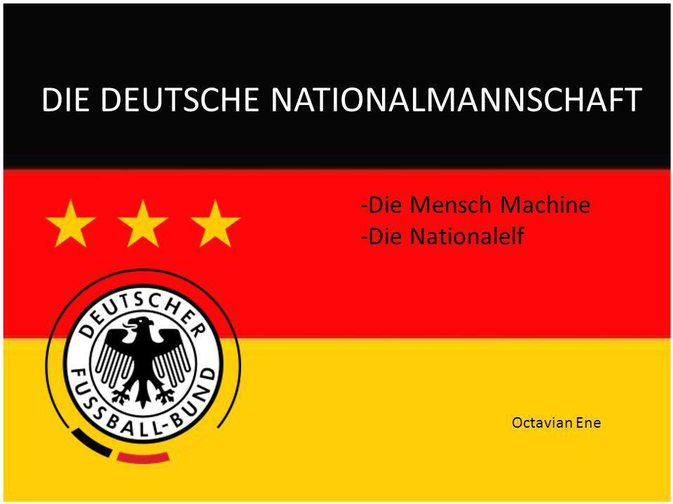 DIE DEUTSCHE NATIONALMANNSCHAFT