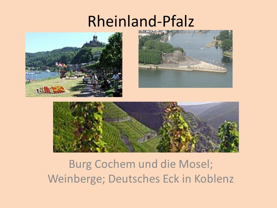 Burg Cochem und die Mosel; Weinberge; Deutsches Eck in Koblenz