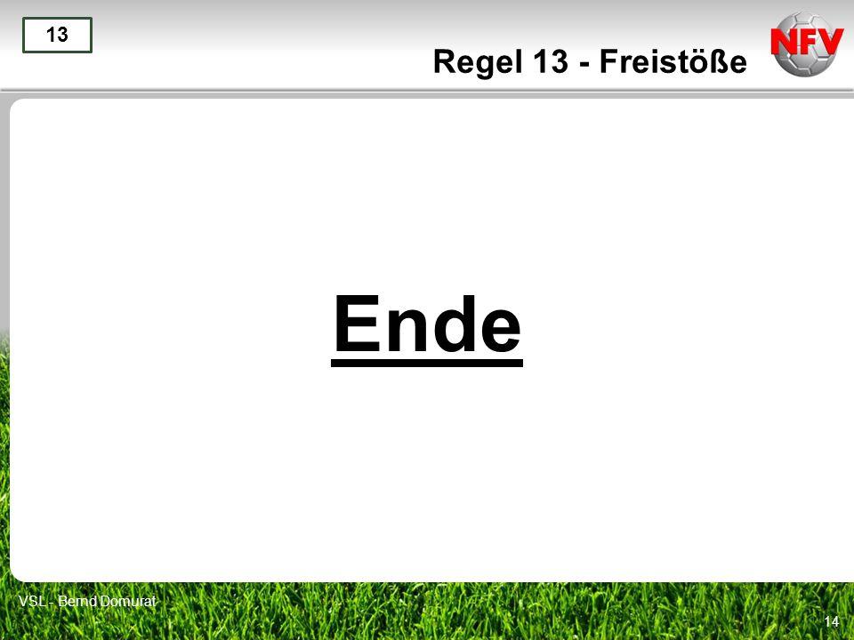 Regel 13 - Freistöße 13 Ende VSL - Bernd Domurat