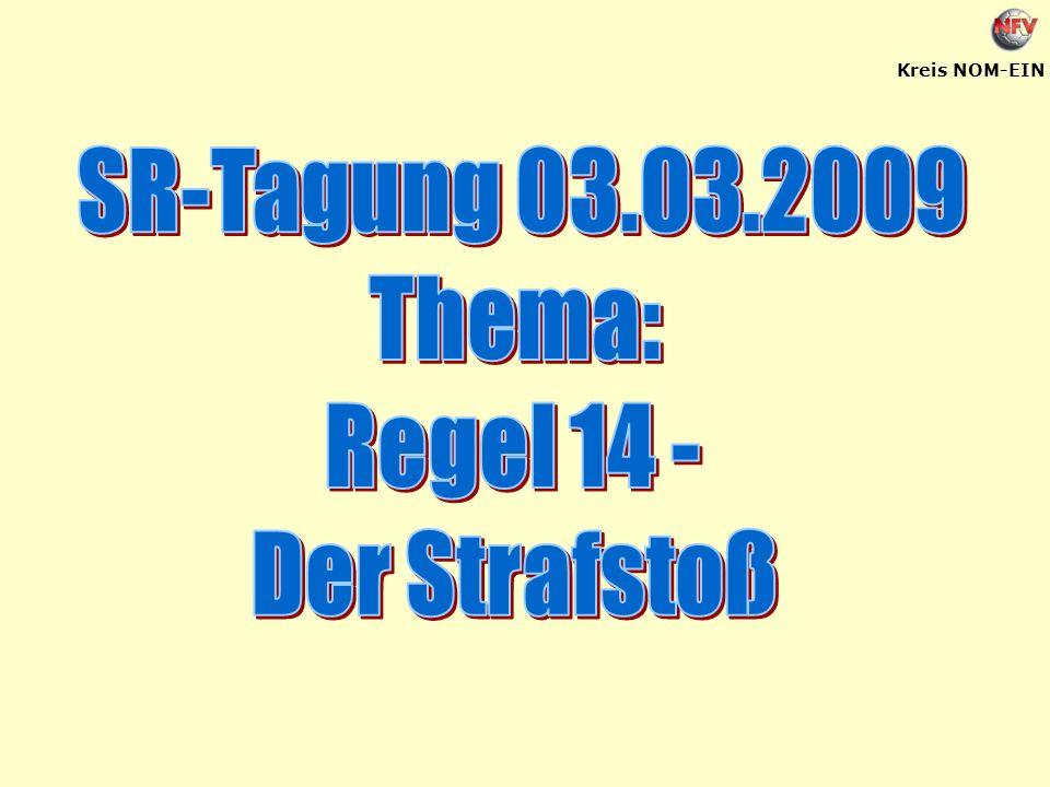 SR-Tagung 03.03.2009 Thema: Regel 14 - Der Strafstoß