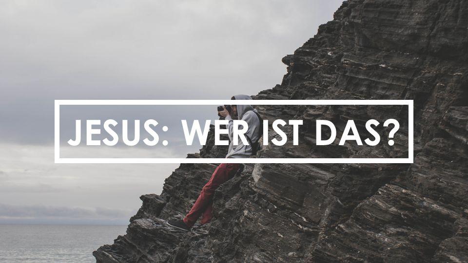JESUS: WER IST DAS