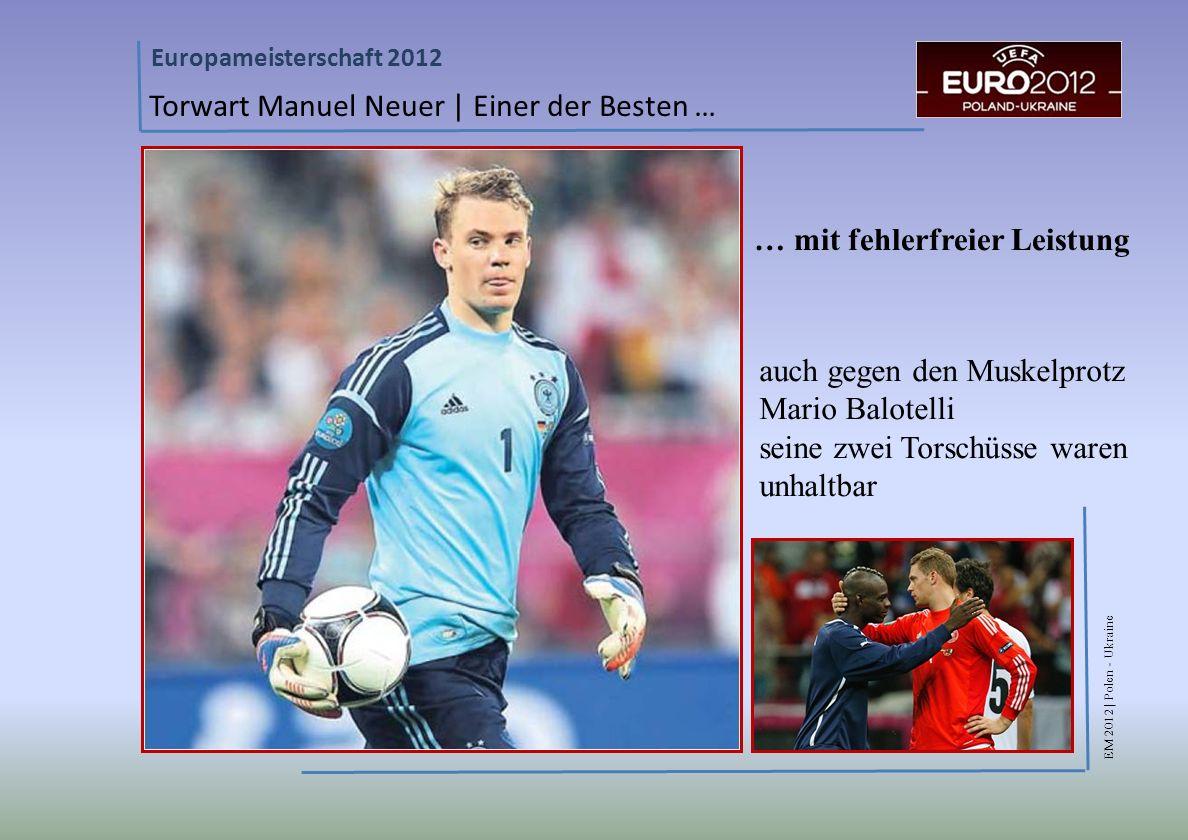 Torwart Manuel Neuer | Einer der Besten …