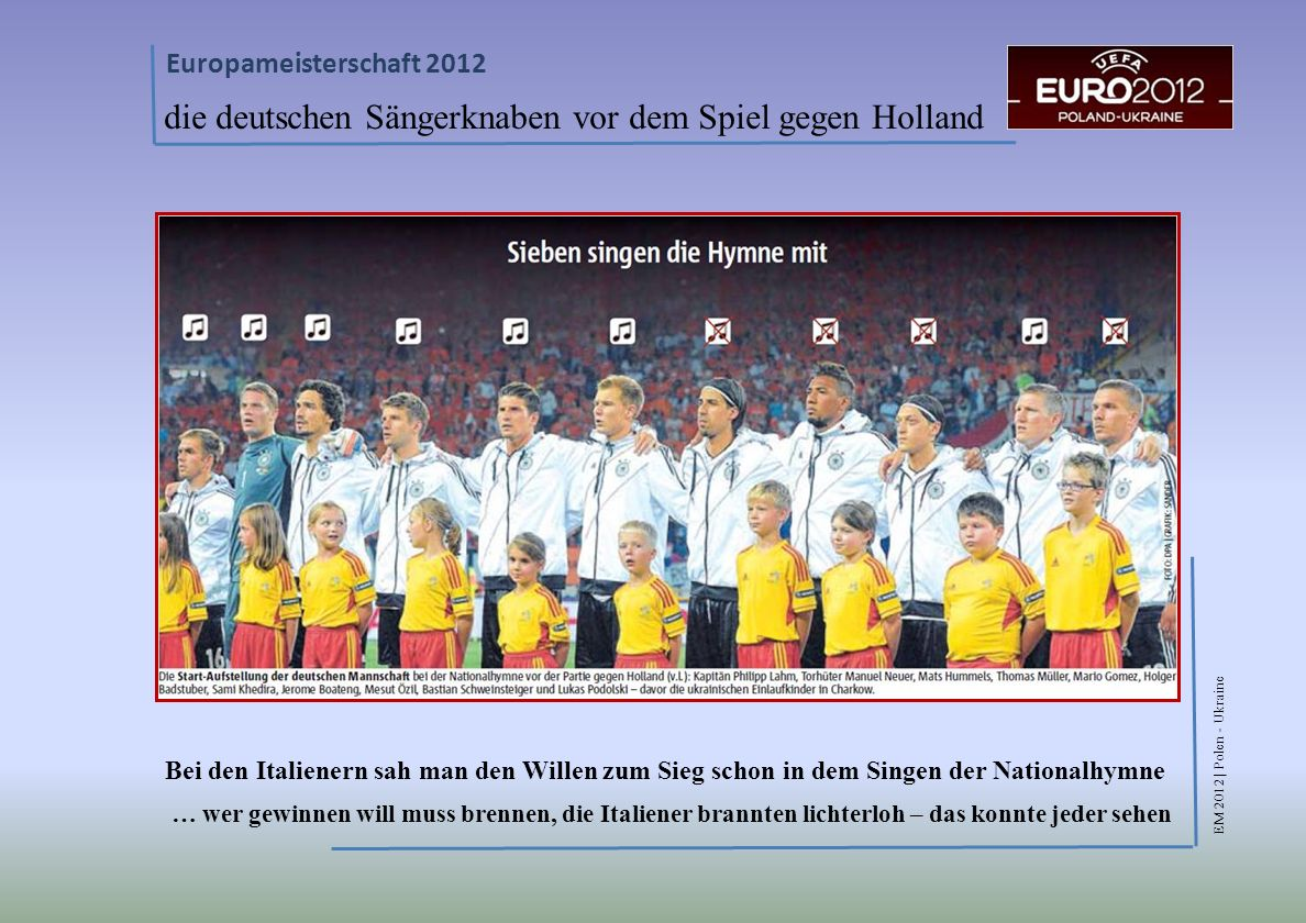 die deutschen Sängerknaben vor dem Spiel gegen Holland