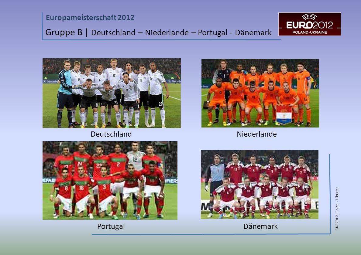 Gruppe B | Deutschland – Niederlande – Portugal - Dänemark