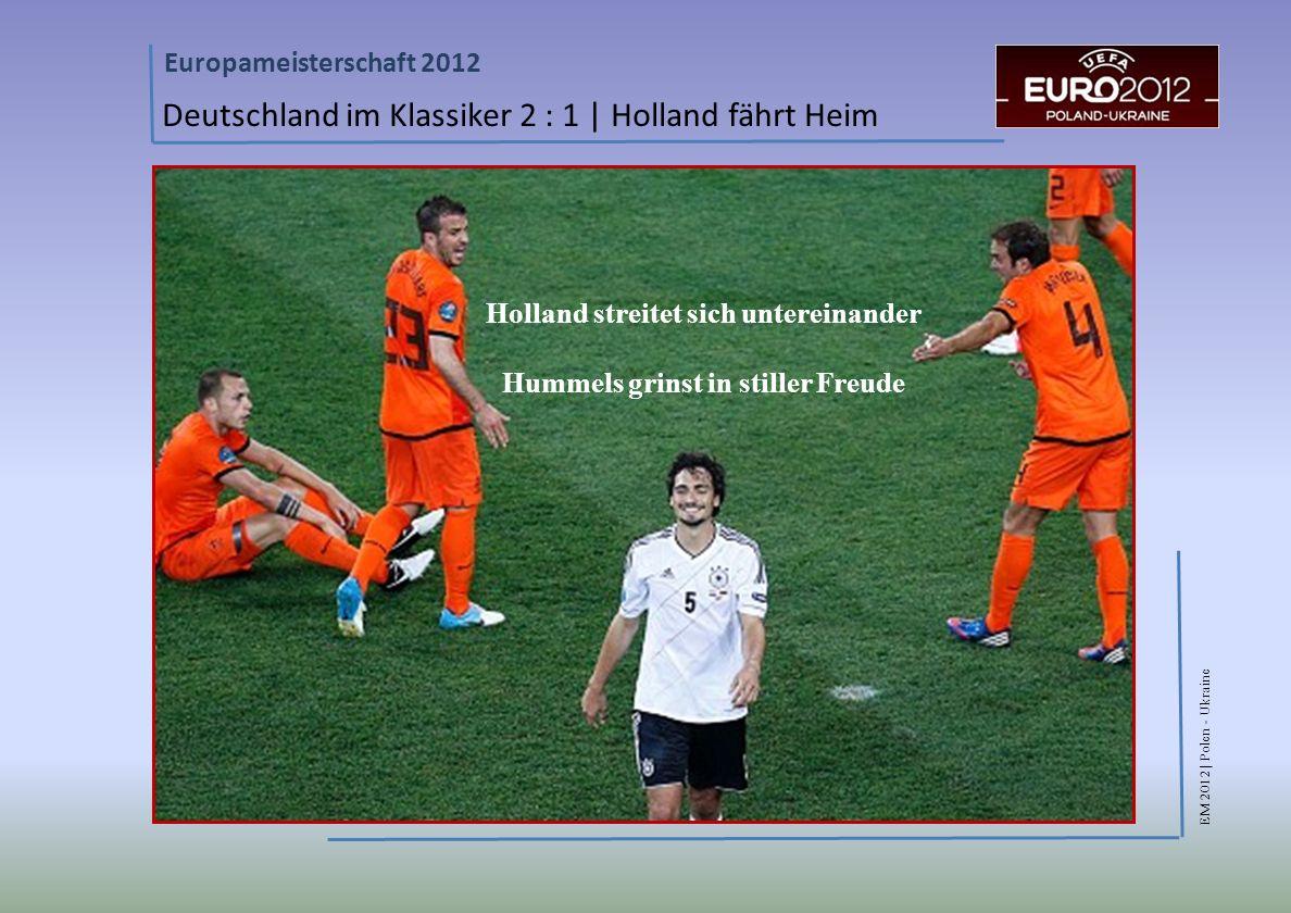 Holland streitet sich untereinander Hummels grinst in stiller Freude