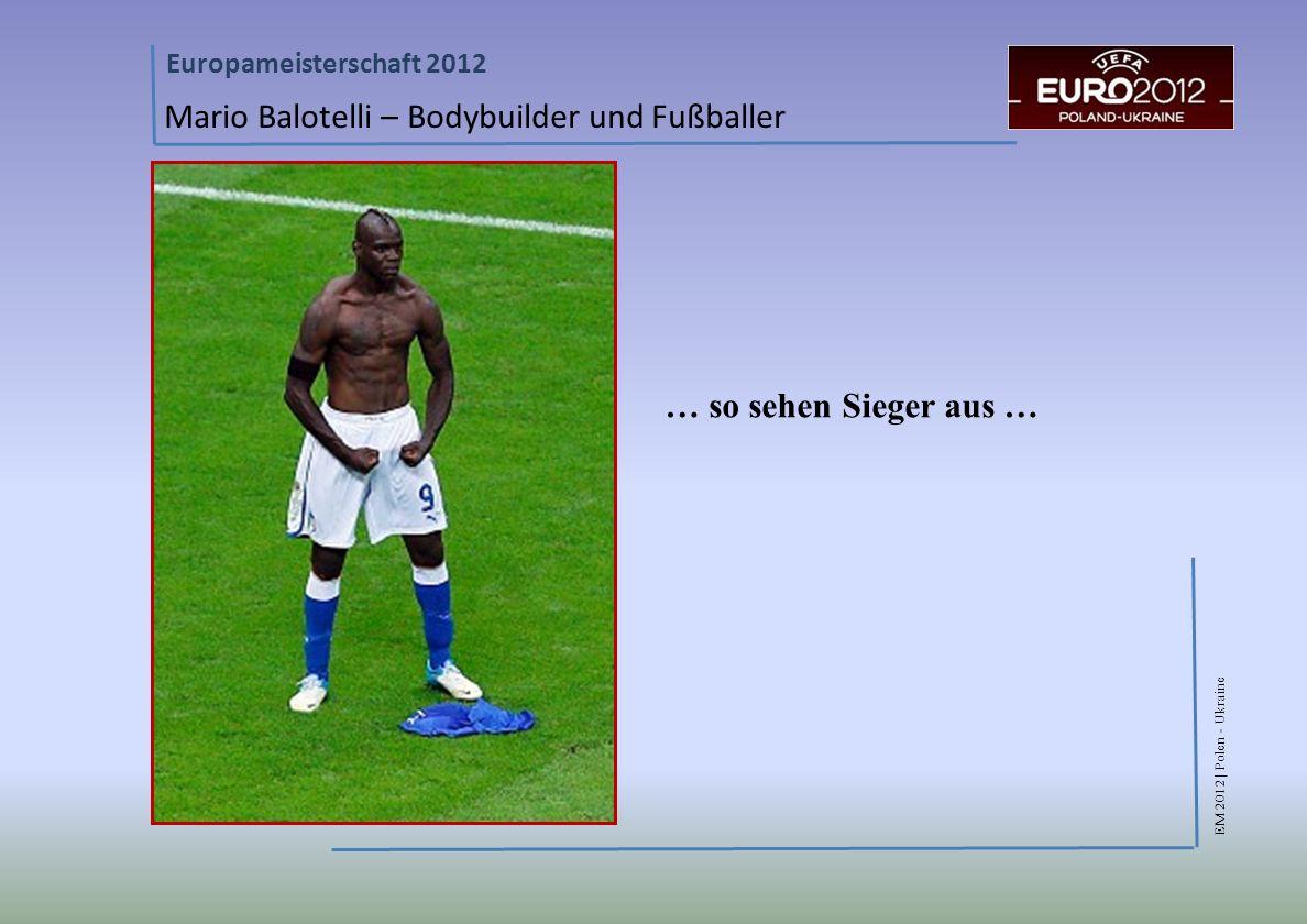 Mario Balotelli – Bodybuilder und Fußballer