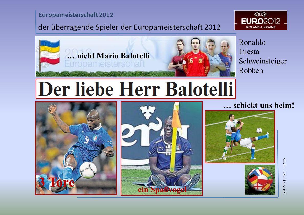 3 Tore der überragende Spieler der Europameisterschaft 2012