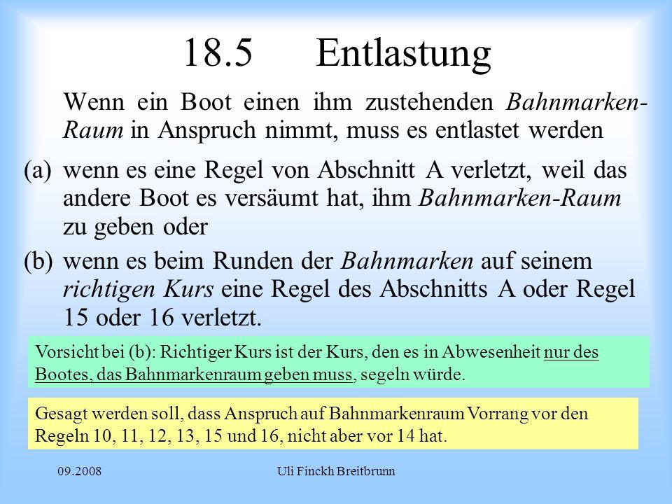 18.5 Entlastung Wenn ein Boot einen ihm zustehenden Bahnmarken- Raum in Anspruch nimmt, muss es entlastet werden.