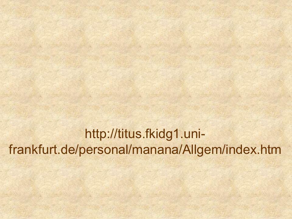 http://titus. fkidg1. uni-frankfurt. de/personal/manana/Allgem/index
