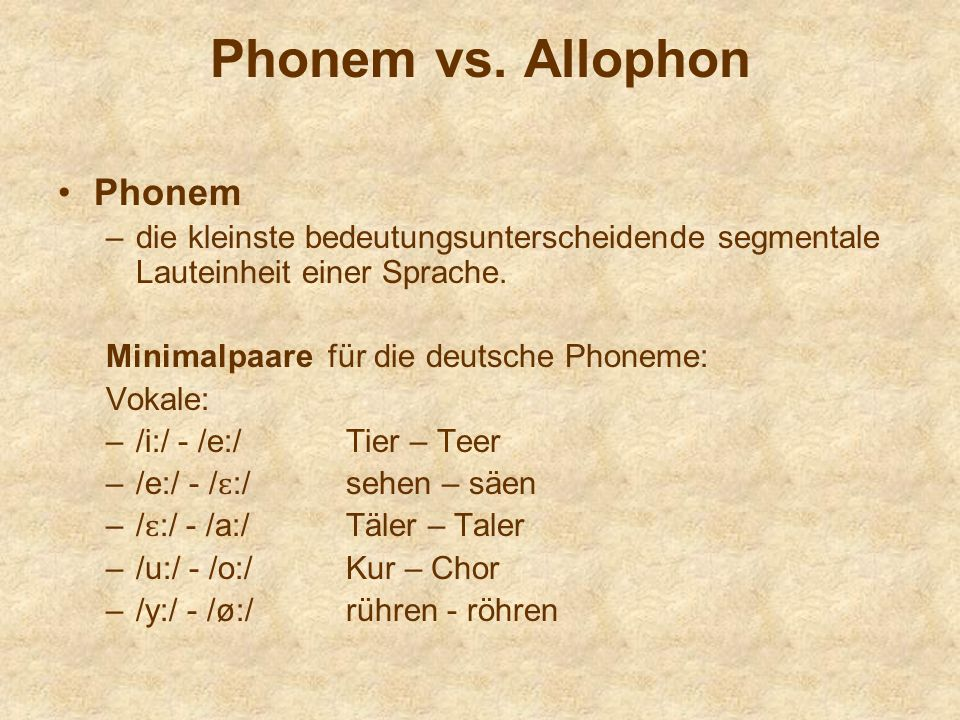 Phonem vs. Allophon Phonem