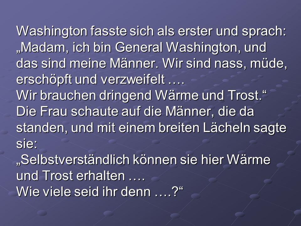 """Washington fasste sich als erster und sprach: """"Madam, ich bin General Washington, und das sind meine Männer."""