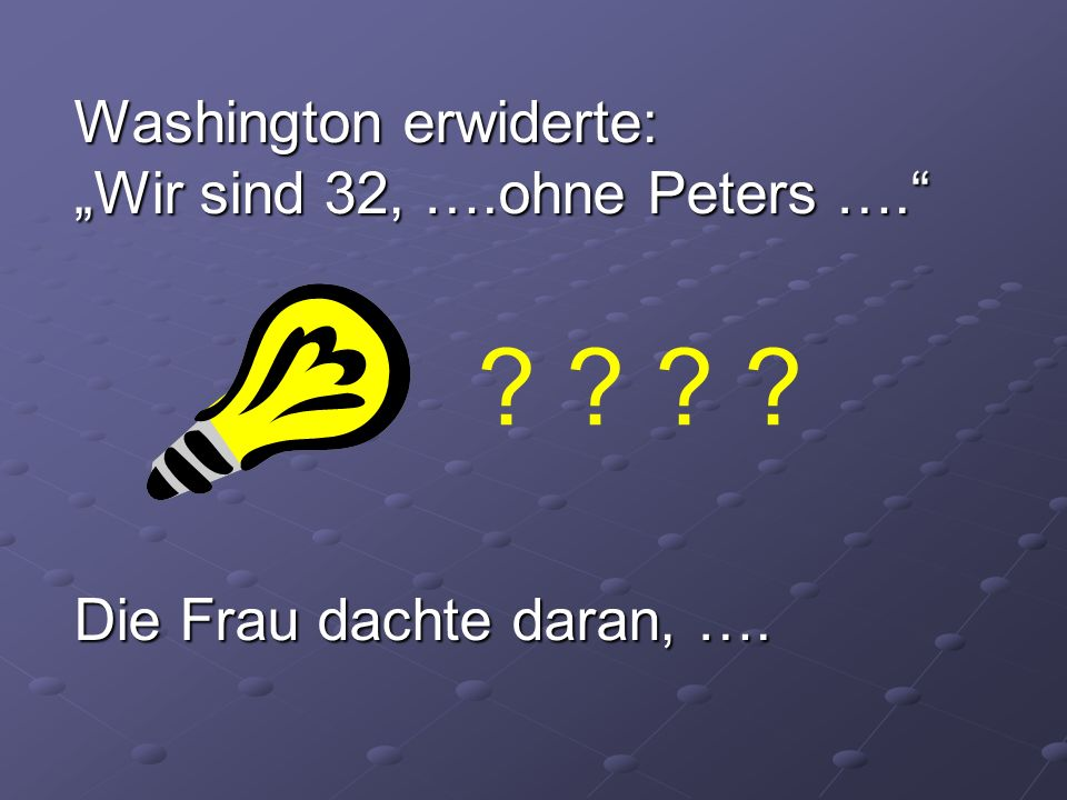 "Washington erwiderte: ""Wir sind 32, …. ohne Peters …"