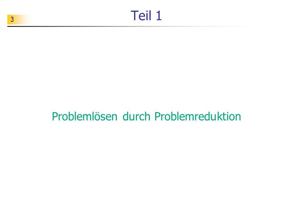 Problemlösen durch Problemreduktion