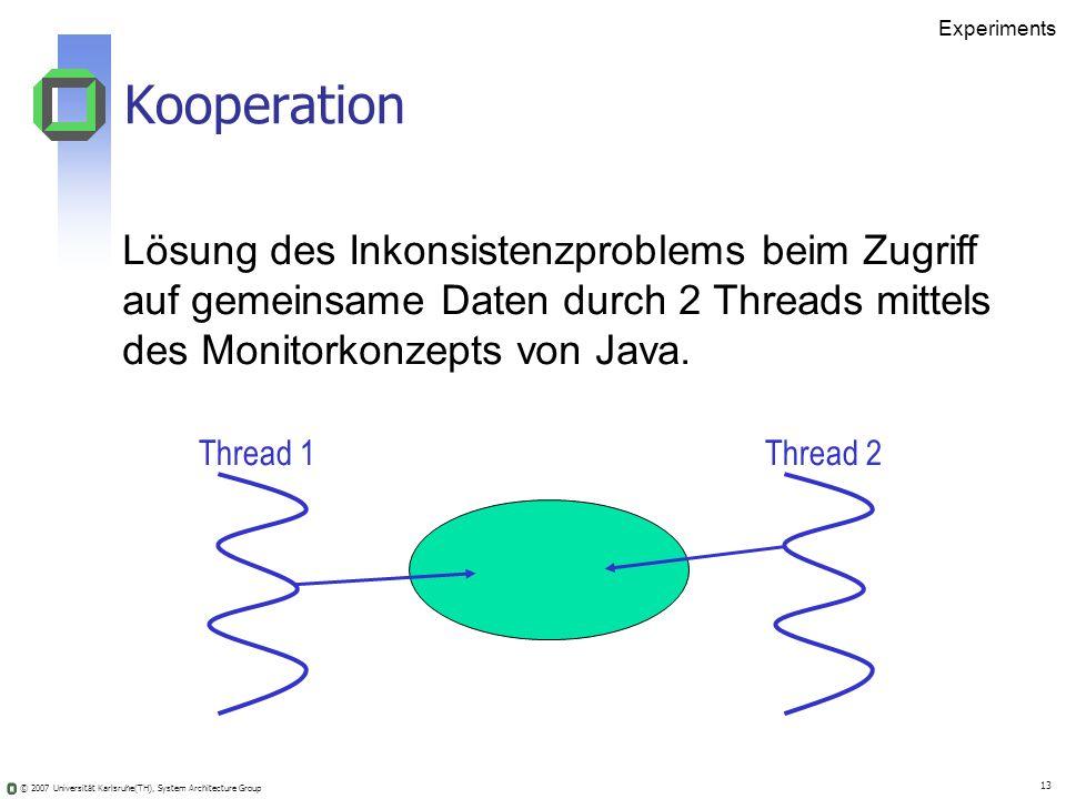 Experiments Kooperation. Lösung des Inkonsistenzproblems beim Zugriff auf gemeinsame Daten durch 2 Threads mittels.