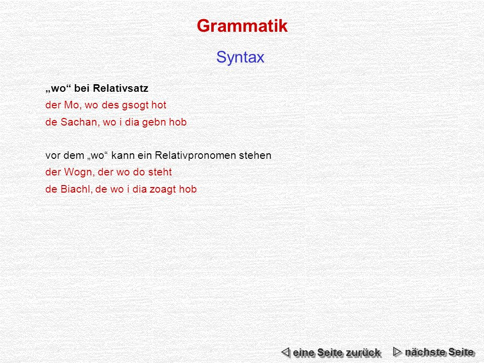 "Grammatik Syntax ""wo bei Relativsatz der Mo, wo des gsogt hot"