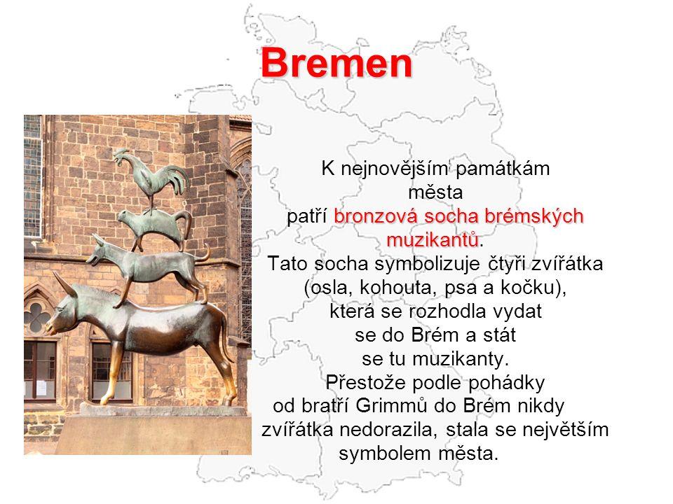 Bremen K nejnovějším památkám města patří bronzová socha brémských
