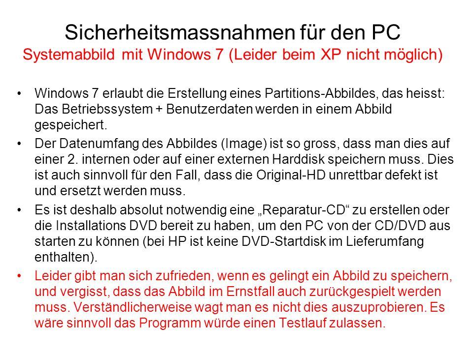 Sicherheitsmassnahmen für den PC Systemabbild mit Windows 7 (Leider beim XP nicht möglich)