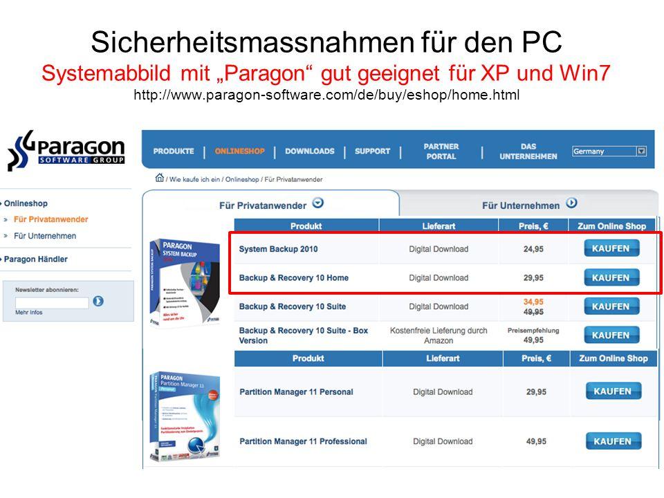 """Sicherheitsmassnahmen für den PC Systemabbild mit """"Paragon gut geeignet für XP und Win7 http://www.paragon-software.com/de/buy/eshop/home.html"""