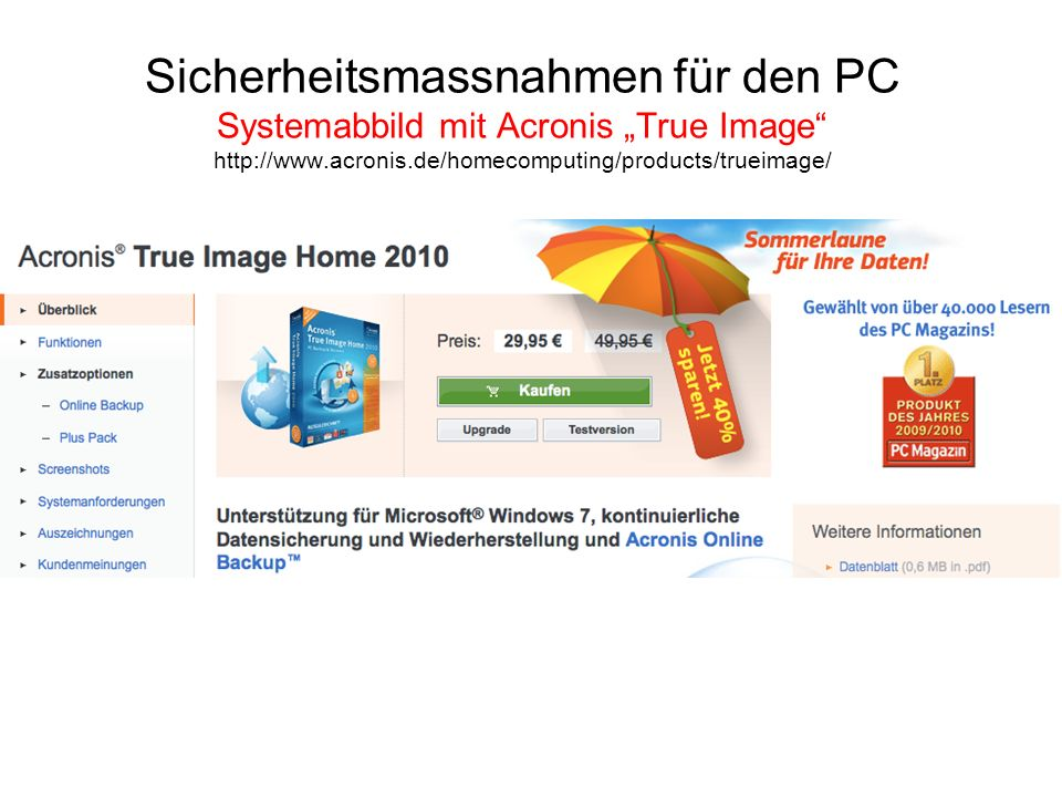 "Sicherheitsmassnahmen für den PC Systemabbild mit Acronis ""True Image http://www.acronis.de/homecomputing/products/trueimage/"