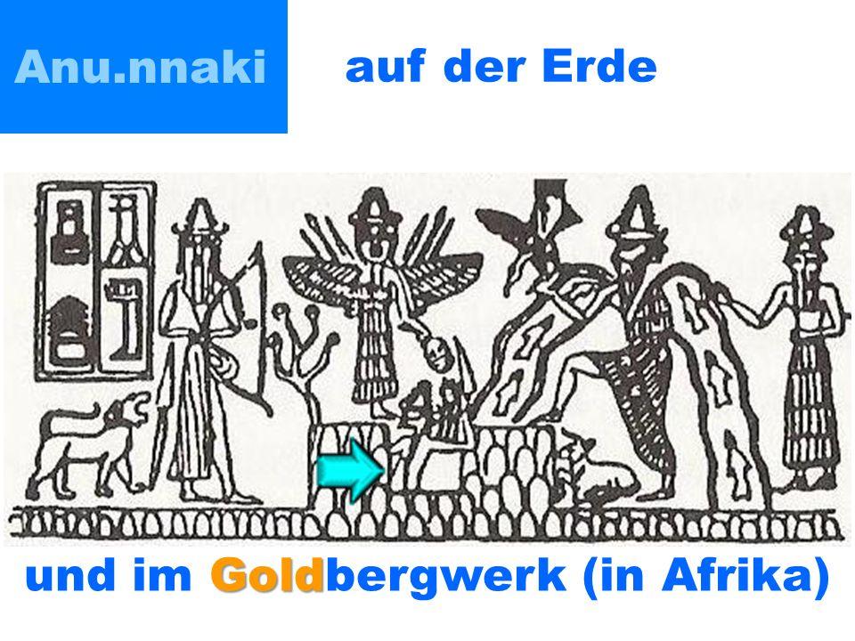 und im Goldbergwerk (in Afrika)