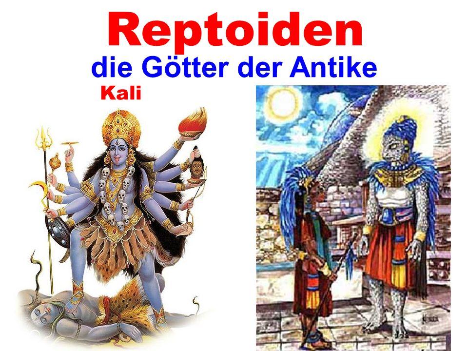 Reptoiden die Götter der Antike Kali