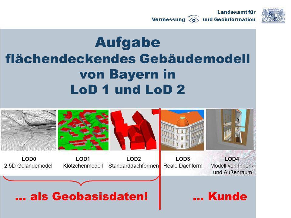 Aufgabe flächendeckendes Gebäudemodell von Bayern in LoD 1 und LoD 2