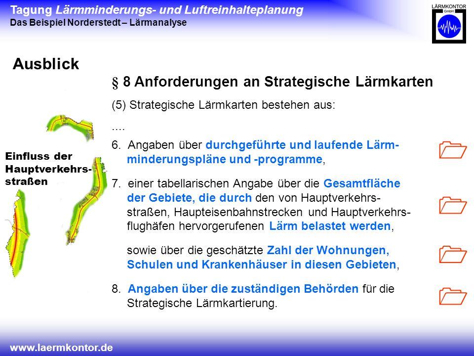 1 1 1 1 Ausblick § 8 Anforderungen an Strategische Lärmkarten