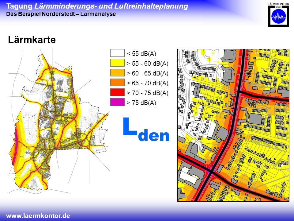 Lden Lärmkarte < 55 dB(A) > 55 - 60 dB(A) > 60 - 65 dB(A)