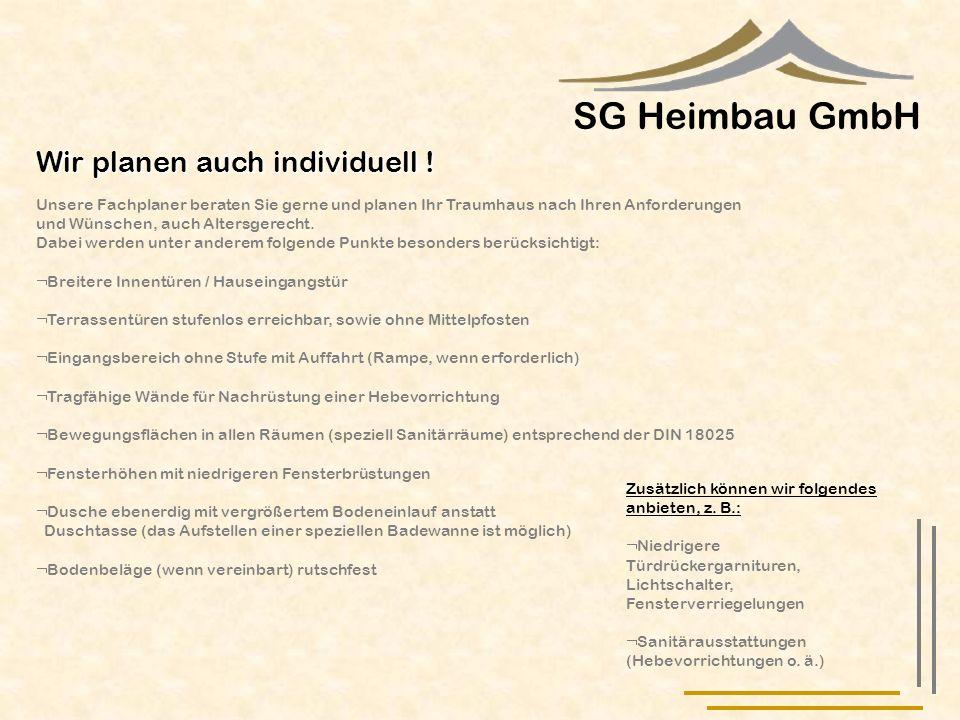 SG Heimbau GmbH Wir planen auch individuell !
