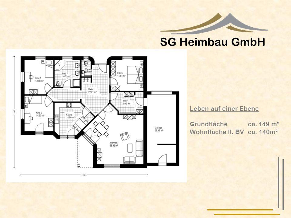SG Heimbau GmbH Leben auf einer Ebene Grundfläche ca. 149 m²