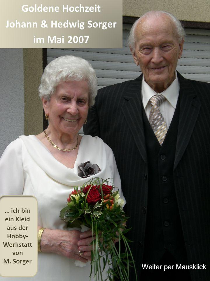 Goldene Hochzeit Johann & Hedwig Sorger im Mai 2007