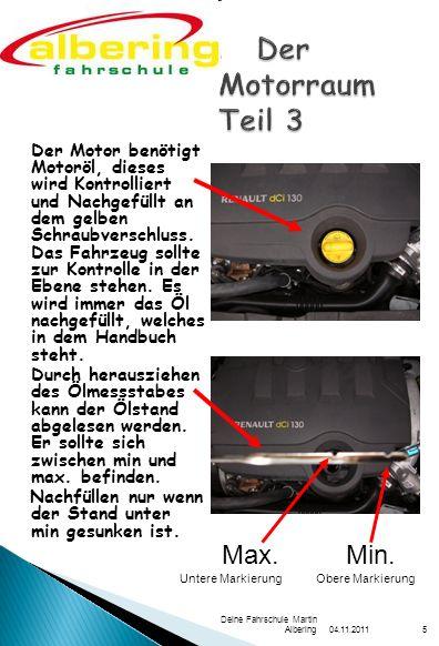 Der Motorraum Teil 3 Max. Min.